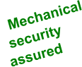 Mechanical  security assured