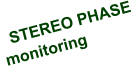STEREO PHASE monitoring