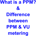What is a PPM? & Difference between PPM & VU metering
